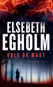 Vold og Magt (e-bog) af Elsebeth Egho