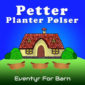 Petter Planter Pølser (lydbok) av Christopher