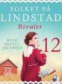 Folket på Lindstad 12 -Rivaler