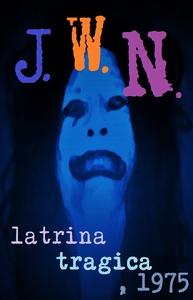 Latrina Tragica, 1975 (ebok) av Johnny W. Nyh