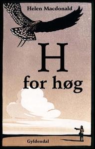 H for høg (lydbog) af Helen Macdonald