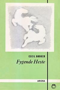 Fygende heste (e-bog) af Cecil Bødker