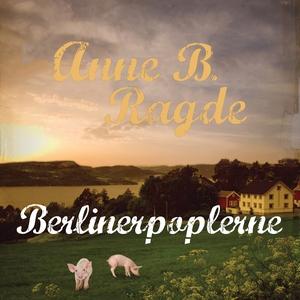 Berlinerpoplerne (lydbog) af Anne B.