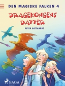 Den magiske falken 4 - Dragekongens datter