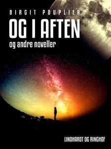 Og i aften (e-bog) af Birgit Pouplier