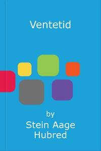 Ventetid (ebok) av Stein Aage Hubred