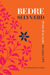 Bedre selvværd (e-bog) af Irene Oestr