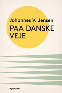 Paa danske Veje (e-bog) af Johannes V