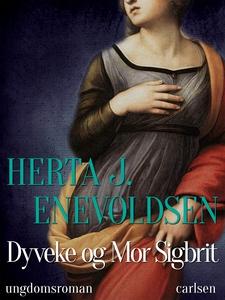 Dyveke og mor Sigbrit (e-bog) af Hert