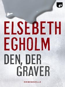 Den, der graver (single) af Elsebeth