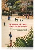 GRUPPEHOP, KÅLORME OG ANDRE LEGE - 102 INDENDØRS OG UDENDØRS LEGE FOR BØRN OG VOKSNE