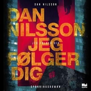 Jeg følger dig (lydbog) af Dan Nilsso