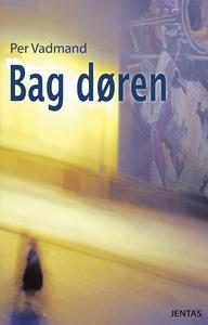 Bag døren (e-bog) af Per Vadmand