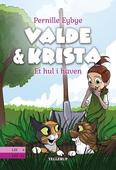 Valde & Krista #2: Et hul i haven