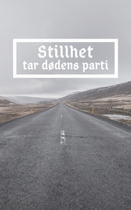 Stillhet tar dødens parti (ebok) av Fredrik L