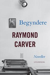 Begyndere (e-bog) af Raymond Carver