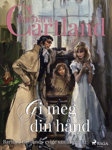 Gi meg din hånd (ebok) av Barbara Cartland