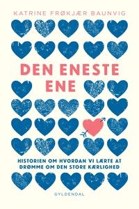 Den eneste ene (e-bog) af Katrine Frø