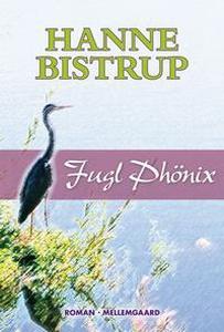 Fugl Phönix (e-bog) af Hanne Bistrup