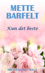 Kun det beste (ebok) av Mette Barfelt