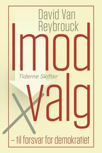 Imod valg (e-bog) af David van Reybro