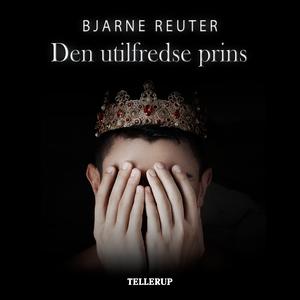 Den utilfredse prins (lydbog) af Bjar