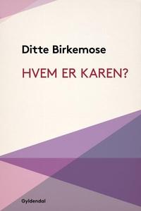 Hvem er Karen? (lydbog) af Ditte Birk