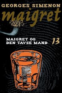 Maigret og den tavse mand (e-bog) af E.A. Rahbek, Georges Simenon