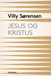Jesus og Kristus (e-bog) af Villy Sør