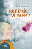 Hvad så, Vilmer?