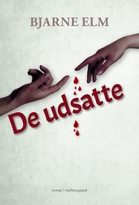 DE UDSATTE (e-bog) af Bjarne Elm