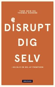 Disrupt dig selv (e-bog) af Tune Hein