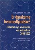 Er danskerne fremmedfjendske?