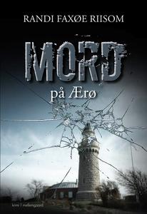 Mord på Ærø (e-bog) af Randi Faxøe Ri