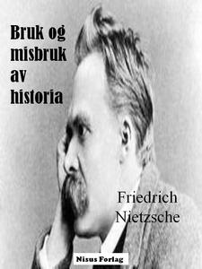 Bruk og misbruk av historia (ebok) av Friedri