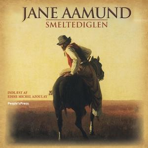 Smeltediglen (lydbog) af Jane Aamund