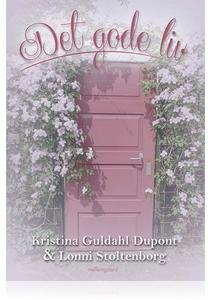 Det gode liv (e-bog) af Kristina Guld
