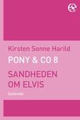 PONY & Co. 8 - Sandheden om Elvis