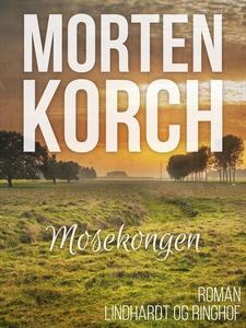 Mosekongen (e-bog) af Morten Korch