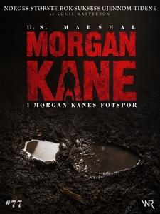 Morgan Kane 77: I Morgan Kanes Fotspor (ebok)