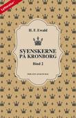Svenskerne på Kronborg, Bind 2