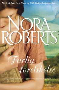 Farlig forelskelse (ebok) av Nora Roberts