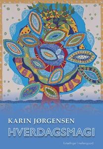 Hverdagsmagi (e-bog) af Karin Jørgens
