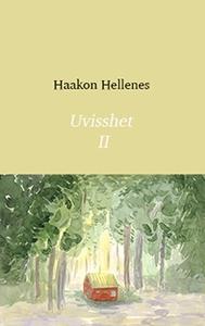 Uvisshet 2 (ebok) av Haakon Hellenes