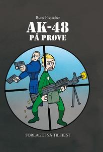 AK-48 #2: AK-48 på prøve (e-bog) af
