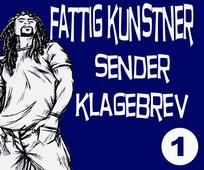 FATTIG KUNSTNER - 1 - SENDER KLAGEBREV