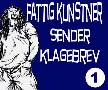 FATTIG KUNSTNER - 1 - SENDER KLAGEBREV (ebok)