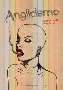 Anglicismo (e-bog) af Michael Juhl Sv