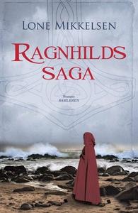 Ragnhilds saga (e-bog) af Lone Mikkel