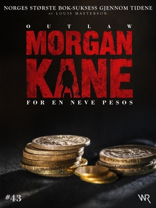 Morgan Kane 43: For en Neve Pesos (ebok) av L